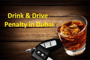 Drink and drive penalty in dubai UAE - Safe Driver